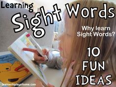 Learning Sight Words. Why learn Sight Words? 10 Fun Ideas to try with your kids #ece #literacy