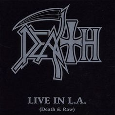 """Death - Live in L.A.  October 16, 2001  Also in DVD format. Contains the """"Perseverance"""" lineup.    This was released in order to help raise money for Chuck's ongoing fight against cancer."""