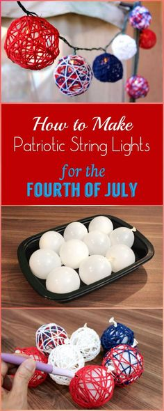 DIY Patriotic String Lights for the Fourth of July - 30 DIY 4th of July Decorations - Patriotic DIY Fourth of July Decor Projects