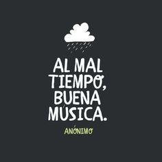 :) buena musica, cita, mal tiempo, frase, tiempo buena, pensamiento, quot, buena música, al mal