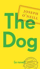 """The dog"" by Joseph O'Neill / FIC O'NEILL [Oct 2014]"