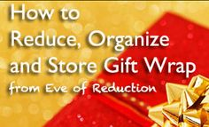 Expert Tips for Reducing, Organizing and Storing Gift Wrap - Eve of Reduction
