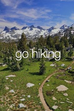 Get out there and go hiking!