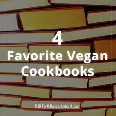 4 Favorite Vegan Cookbooks | Made Just Right by Earth Balance #vegan #earthbalance