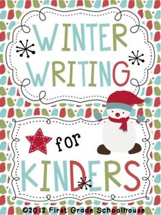 Winter Writing for Kinders by First Grade Schoolhouse. KINDERGARTEN. $ Filled with FUN writing activities for the winter season.    Includes graphics by Fancy Dog Studio. http://fancydogstudio.com