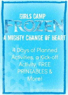 FROZEN Wrap-up from Let's Get Together-includes FREE PRINTABLES of each day's theme and other fun ideas to round out your Girls Camp!