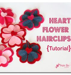 here's how to make cute hairbows from plain felt hearts - it's a tutorial - - - Sugar Bee Crafts: Heart Felt Flower Hairclip - with Lifestyle Crafts
