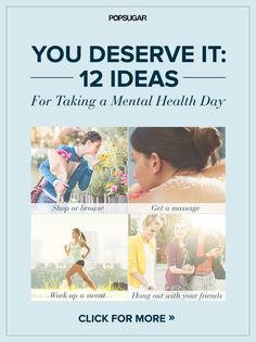You Deserve It: 12 Ideas For Taking a Mental Health Day -  Everyone needs a day off just to recuperate and refresh. Take a break from work and all the real world responsibilities that come with being an adult by giving yourself permission to take a mental health day. Here are some suggestions for activities to do on your personal day...