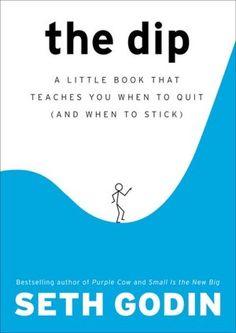 Seth Godin: The Dip books, seth godin, sticks, busi book, dips