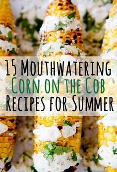 Corn on the cob recipes! Some grilled, some baked right in the oven.