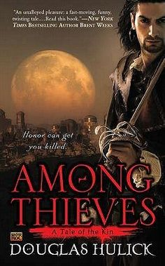 Among Thieves by Douglas Hulick Book #1 in the Tales of the Kin Genre: Fantasy