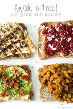 An Ode to Toast: 4 Easy (but drool-worthy) vegan combos!