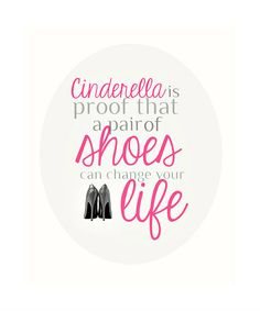 Cinderella Quote about Shoes - 8x10 Quote for Girls Room, Women - Stiletto, Louboutin Pumps, Pink, White, Black and Beige - Typography. $18.00, via Etsy.