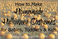 Lots of tutorials for DIY Halloween costumes for babies, toddlers and kids!