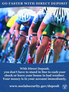 Go faster with #DirectDeposit! No standing in line to cash your check www.socialsecurity.gov/deposit #TourDeFrance