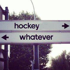 Hockey -> <- whatever