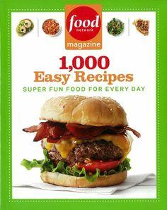 Food Network Magazine 1,000 Easy Recipes: Super Fun Food for Every Day/Food Network Magazine