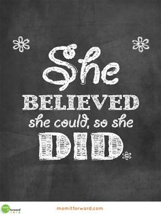 """Grab this #printable: """"She believed she could, so she did."""" #momitforward selflov quot, momitforward"""