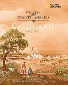 San Luis Obispo County Adult Winter Reading Program- California Reading List Voices from colonial America. California, 1542-1850
