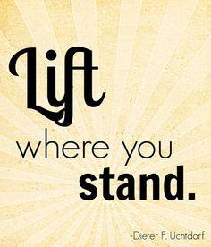 """Lift where you stand"" Dieter F. Uchtdorf | DeseretNews.com"