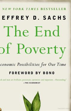 The End of Poverty: Economic Possibilities for Our Time - Jeffrey Sachs