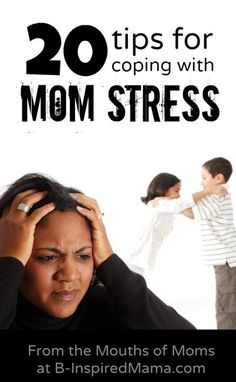 Mom Stress Coping Tips: These ideas are from real moms! Some good tips in here.