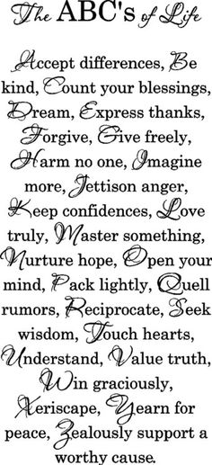 ABC's of Life - this would be neat printed out and framed somewhere as home decor