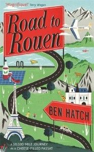 Road to Rouen by Ben Hatch | Ben Hatch is on the road again. Commissioned to write a guidebook about France (despite not speaking any French) he sets off with visions of relaxing chateaux and refined dining. Ten thousand miles later his family's been attacked by a donkey, had a run-in with a death-cult and, after a near drowning and a calamitous wedding experience involving a British spy, his own marriage is in jeopardy.