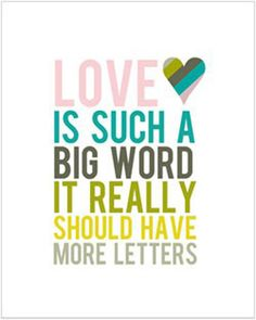 "Tattoo Ideas & Inspiration - Quotes & Sayings | ""Love is such a big word. It really should have more letters."" 