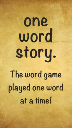 One Word Story ($0.00) One Word Story an app that is based off of the classic verbal game in which players create sentences by going back and forth adding only one word each turn.