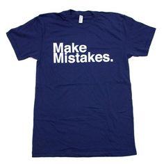 Make Mistakes Tee