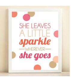 'She Leaves a Little Sparkle Wherever She Goes' print poster