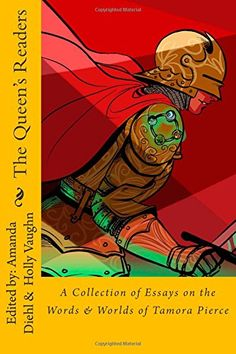 The Queen's Readers: A Collection of Essays on the Words and Worlds of Tamora Pierce by Amanda Diehl purchased on demand