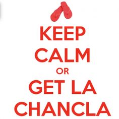 keep calm or get the chancla