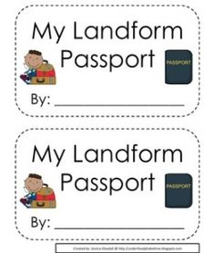 Landforms passport: students can make their own passports to a specified type of landforms. Students can draw or print pictures of the landform and then write about that type of landform. Students could also list what they would take to see that landform. (I.e. mountains- mountain climbing gear, water, tennis shoes, etc.) This activity could also be used as biome passports.