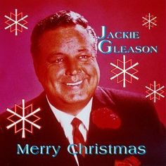 """Jackie Gleason 's  album:  Merry Christmas    Every song is orchestrated and beautiful,  especially  """"I've Got My Love to Keep Me Warm"""""""