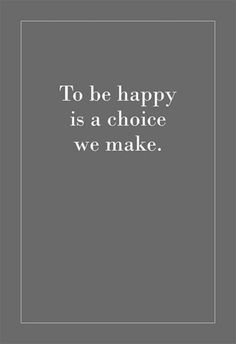 choose happiness//