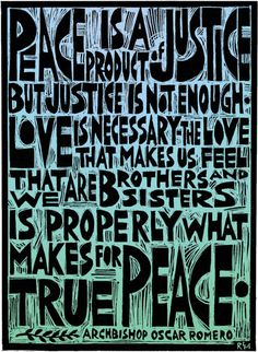 Peace is a Product of Justice - Mnsr. Oscar Romero