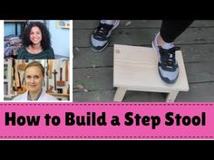How to Build a Step Stool- Video tutorial by @craftygemini and link to for FREE PDF Plans by @darbinorvar.