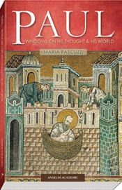 Paul: Windows on His Thought and His World /  Maria Pascuzzi, adjunct faculty member in the Department of Theology and Religious Studies