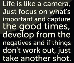 remember this, inspiring photography quotes, lights camera action, office quotes, thought, focus, teaching kids, life is like a camera, advic
