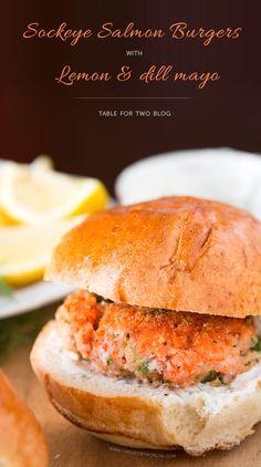 Sockeye Salmon Burgers with Lemon & Dill Mayo | tablefortwoblog.com #salmon #burgers