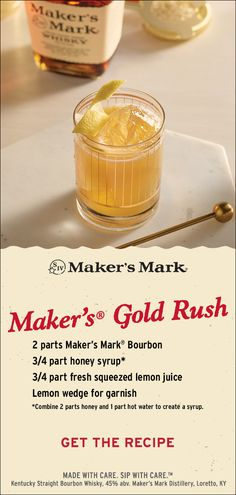 Honey syrup adds sweet depth to bright, fresh citrus and the bold, bourbon flavors of Maker's Mark®. The Gold Rush cocktail takes no time to make, but you won't want to rush through sipping this honeyed riff on the Whisky Sour. Ingredients: 2 parts Maker's Mark® Bourbon, 3/4 part honey syrup, 3/4 part fresh squeezed lemon juice, lemon wedge for garnish. Click thru to put it together.