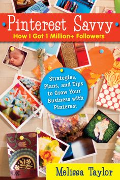 Pinterest Savvy: How I Got 1 Million+ Followers (Strategies, Plans, and Tips to Grow Your Business with Pinterest) http://pinterest-savvy.net   Coming 2/7/2013!
