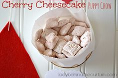 Cherry Cheesecake Puppy Chow - Lady Behind The Curtain