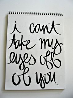 "Awesome design!  Is it calligraphy?  graffiti? Rachel should design fonts!  ""i can't take my eyes off of you"" by writtenforyou on Etsy."
