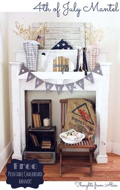 Thoughts from Alice: 4th of July Mantel and a Free Printable Banner!