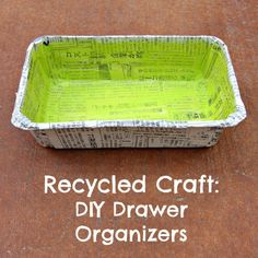 DIY Drawer Organizers - Get organized, go green, save big. This recycle craft is perfect for a craft room.