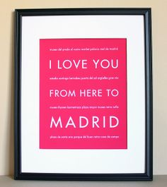 I Love You From Here To Madrid, Travel Art Print (comes with tons of different places!) $20