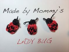 Made by Mommy's Lady Bug Charm on the Rainbow Loom